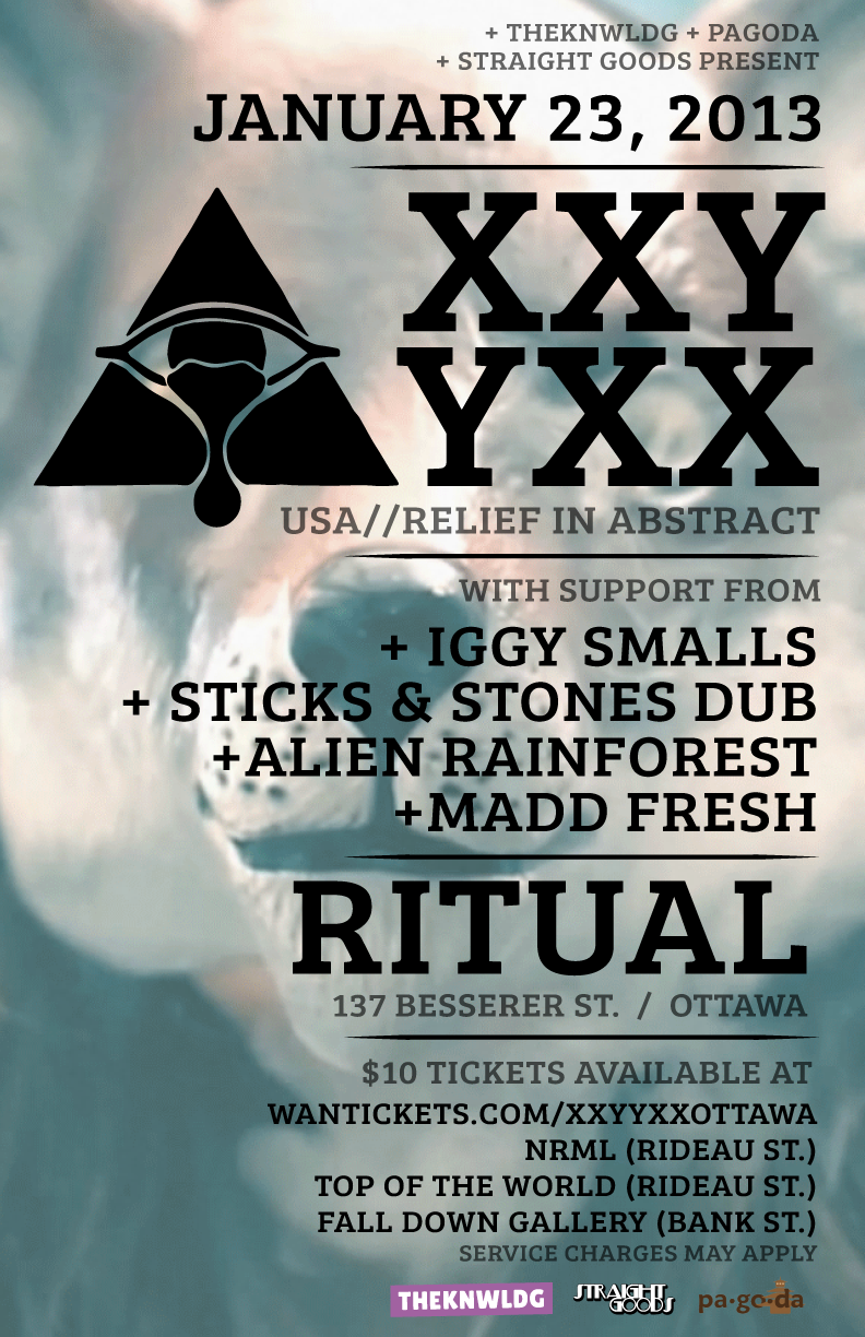 XXYYXX, Iggy Smalls, Sticks & Stones Dub, Alien Rainforest, Madd Fresh ottawa ritual