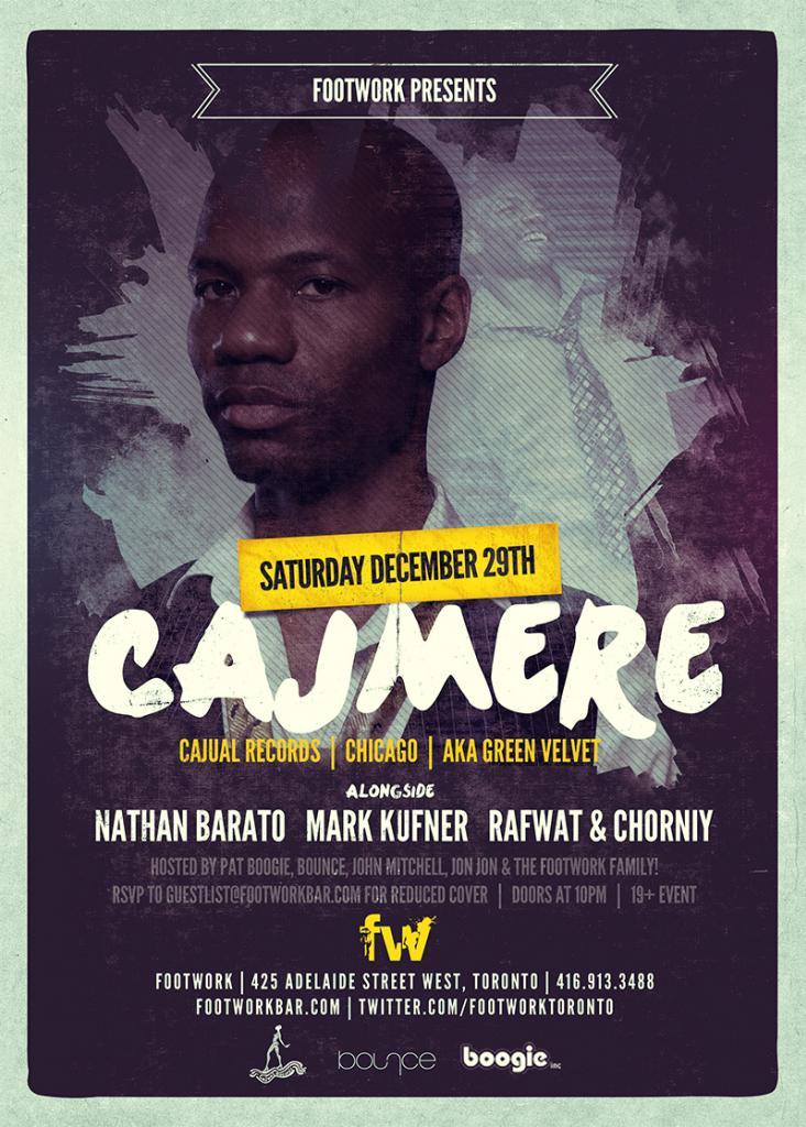 Cajmere (AKA Green Velvet)  , Nathan Barato, Mark Kufner, Rafwat & Chorniy footwork toronto
