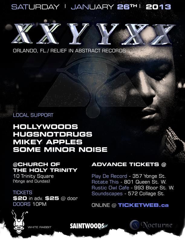 XXYYXX, Hollywoods, Hugsnotdrugs, Mikey Apples, Some Minor Noise Toronto