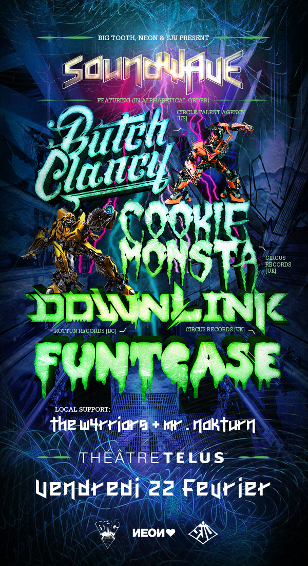 Downlink, Cookie Monsta, Funtcase, Butch Clancy, The W4RRIORS, Mr. Nokturn Telus Theatre Montreal