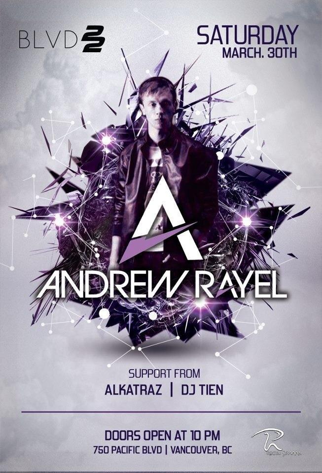 Andrew Rayel, Alkatraz, DJ Tien BLVD22 Vancouver