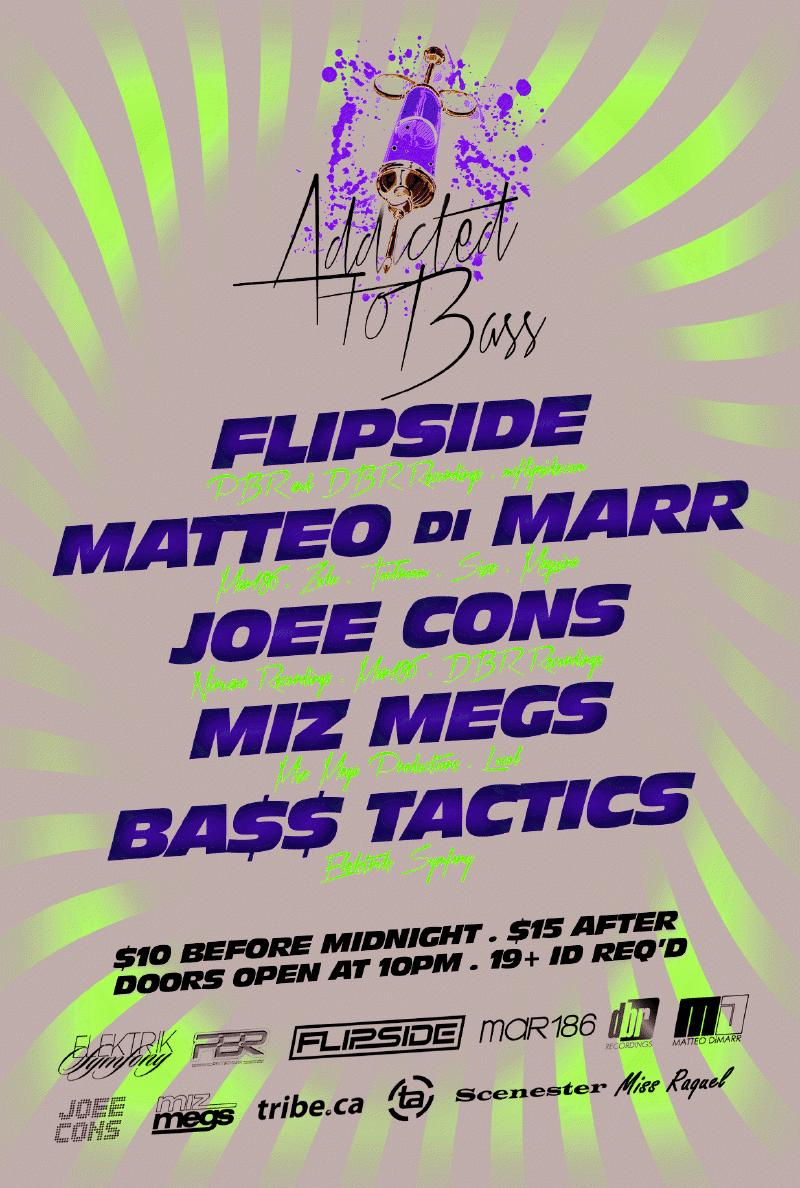 F  lipside, Matteo di Marr, Joee Cons, Miz Megs, Bass Tactics Annex Wreckroom Toronto