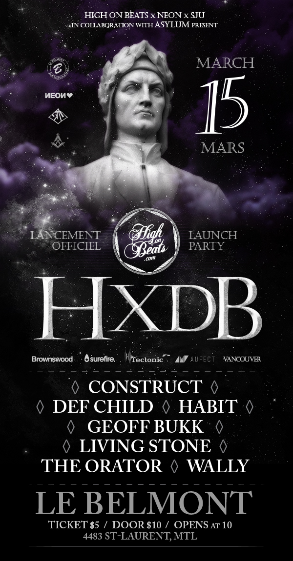 HXDB, Construct, Def Child, Habit, Geoffbukk, Living Stone, The Orator, Wally Le Belmont Montreal