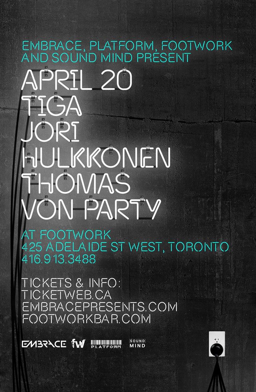 Tiga, Jori Hulkkonen, Thomas Von Party Footwork Toronto