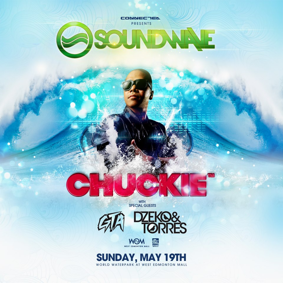 Chuckie w/ GTA and Dzeko & Torres World Waterpark Edmonton