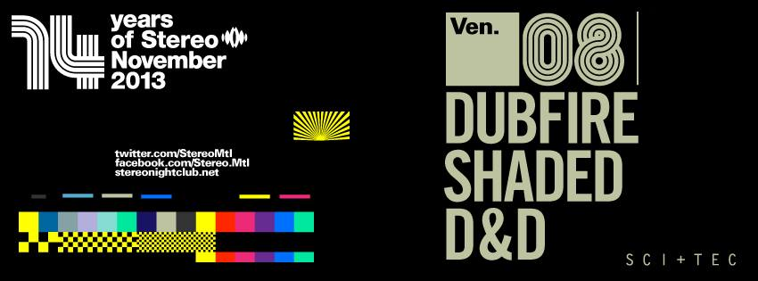Dubfire, Shaded, D&D Stereo