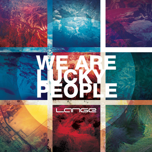 "Lange ""We Are Lucky People"""