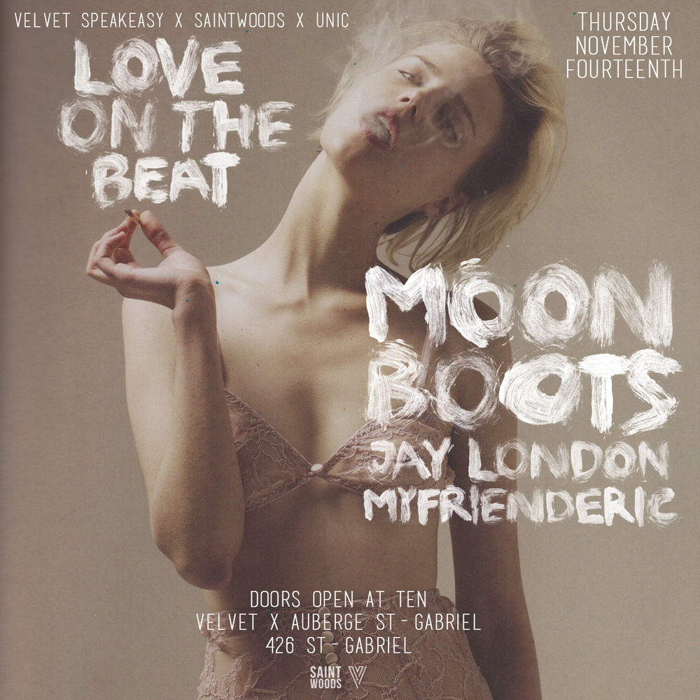 Moon Boots w/ Jay London, MYFRIENDERIC at velvet Montreal