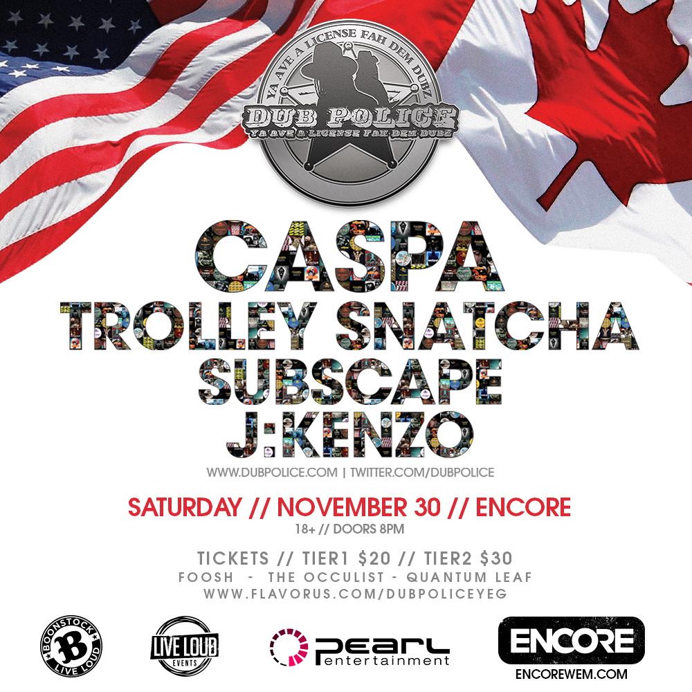 Dub Police Tour - Caspa, Trolley Snatcha, Subscape, J:Kenzo at Encore Edmonton
