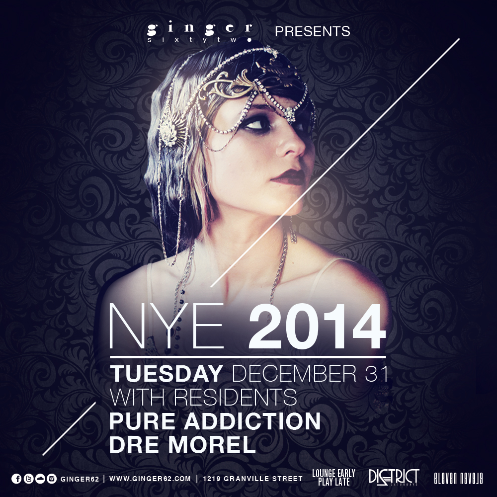 New Year's Eve in Vancouver ft. Pure Addiction, Dre Morel at Ginger62