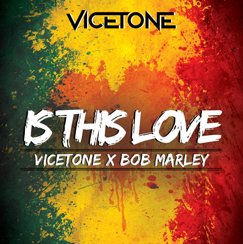 Vicetone Remixes Bob Marley (Free Download) — EDM Canada
