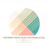 You don't have to say anything at all vol 2.jpg