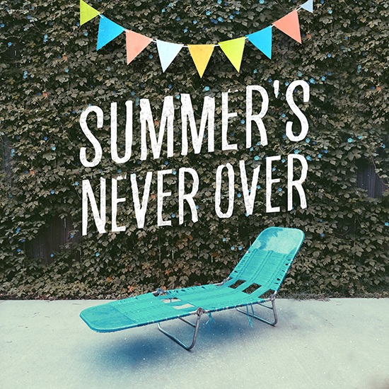 SUMMERS NEVER OVER