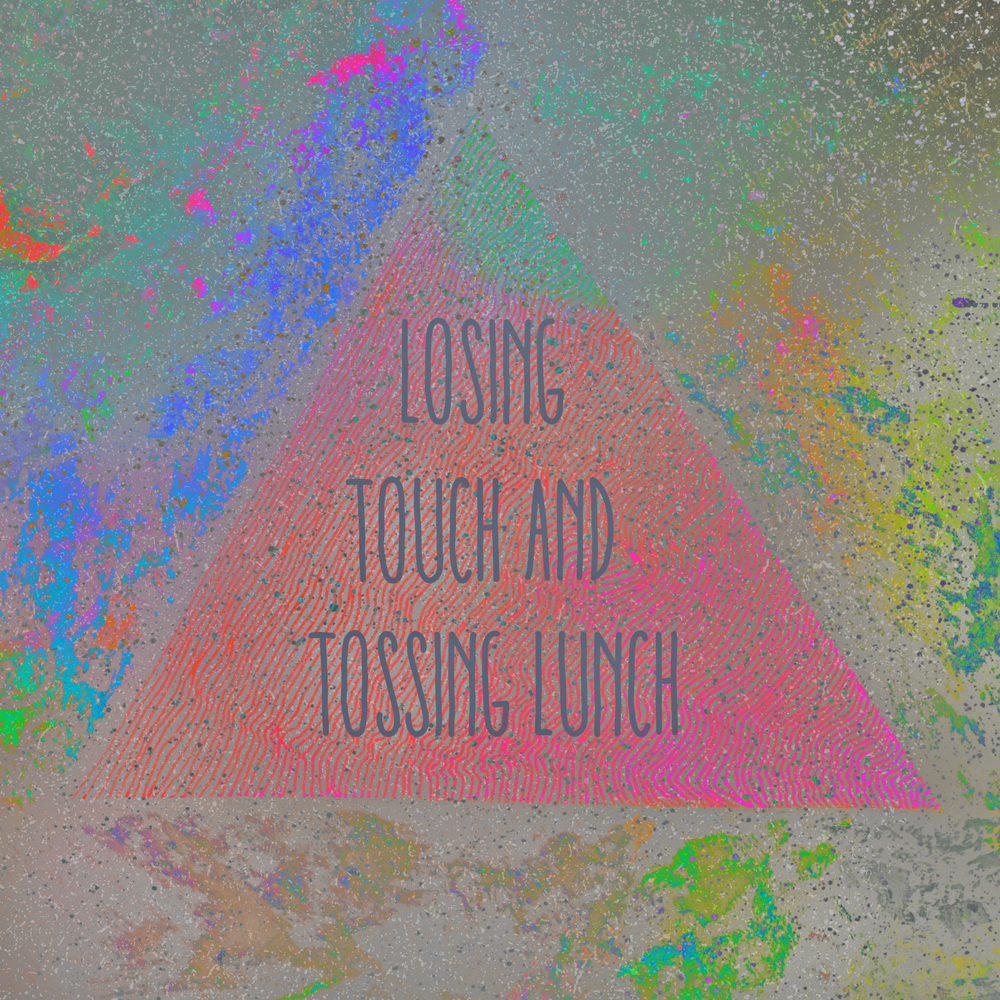 losingtouchandtossinglunch.jpg