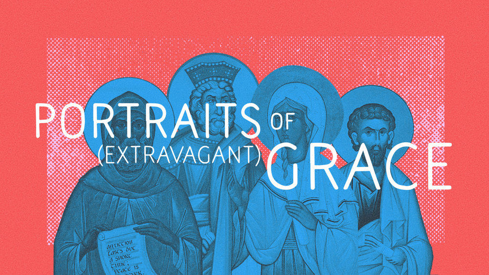 Portraits of (Extravagant) Grace.jpg