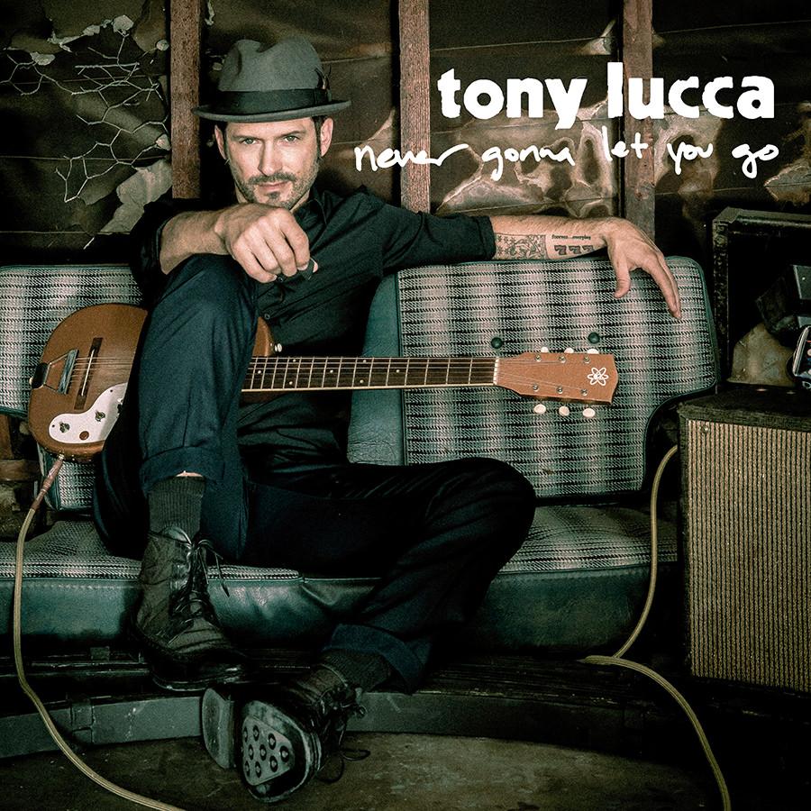 Tony Lucca-NeverGonnaLetYouGo-Single.jpeg