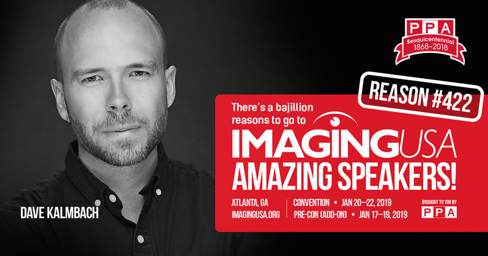PPA Imaging USA 2019 Speaker Dave Kalmbach.JPG