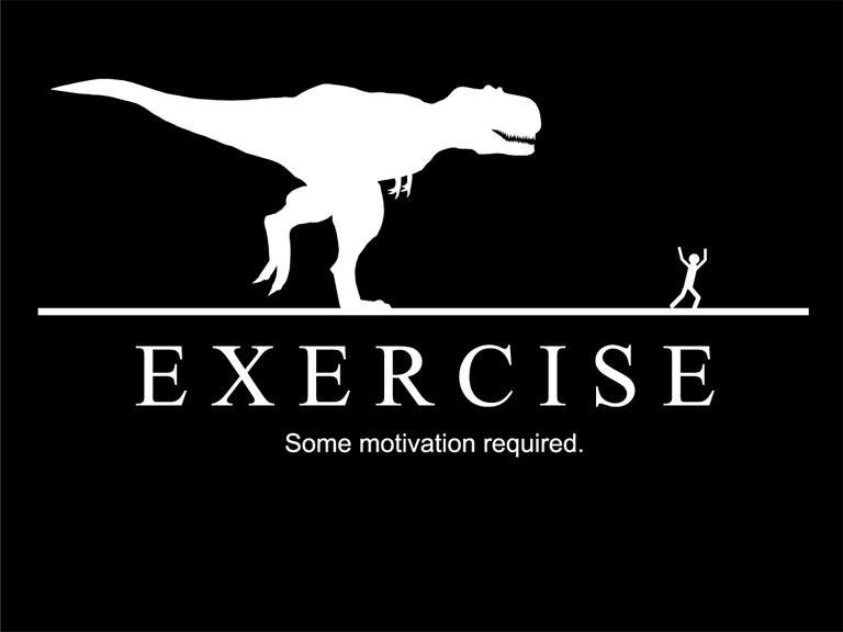 Exercise motivation by dinosaur.