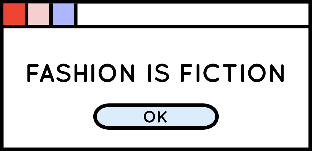 Fashion is Fiction // Blog