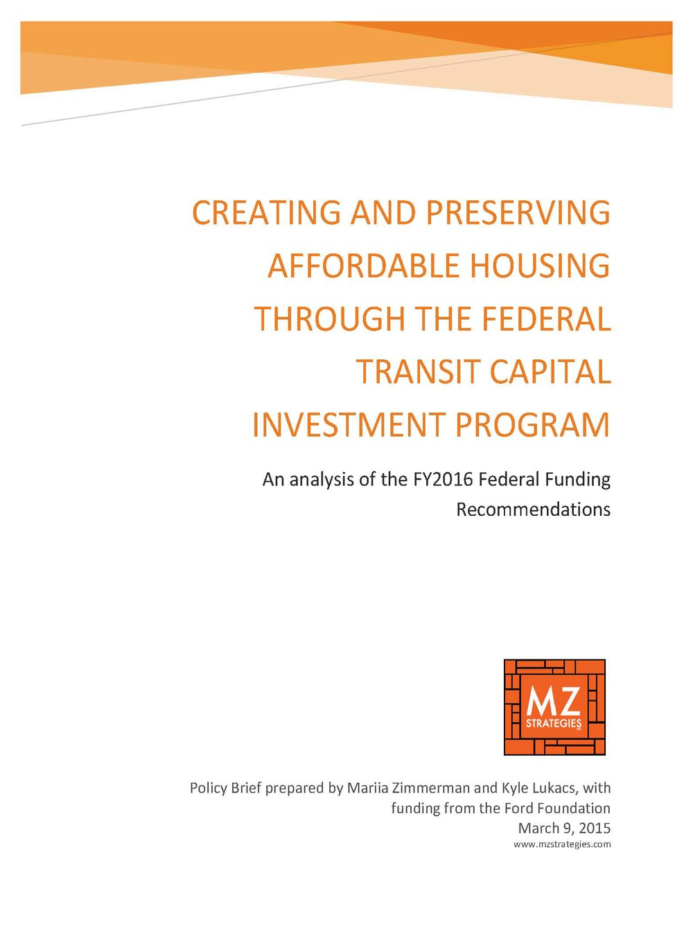 Click here to read the Policy Brief's analysis of affordable housing ratings included in the FY2016 Annual New Starts Report by FTA.