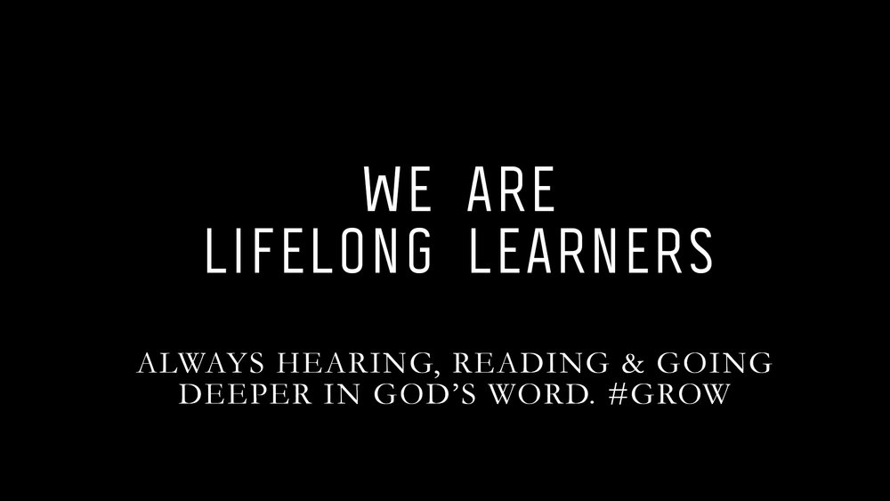 ALWAYS HEARING, READING & GOING DEEPER IN GOD'S WORD.    #GROW