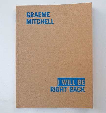 Graeme Mitchell   I'll Be Right Back