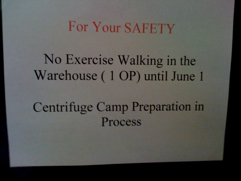 I saw this sign downstairs by security outside of the cage area. While the sign implies it, I don't think there is anything about centrifuge camp preparation that is inherently dangerous to walkers. JE Sent from my iPhone