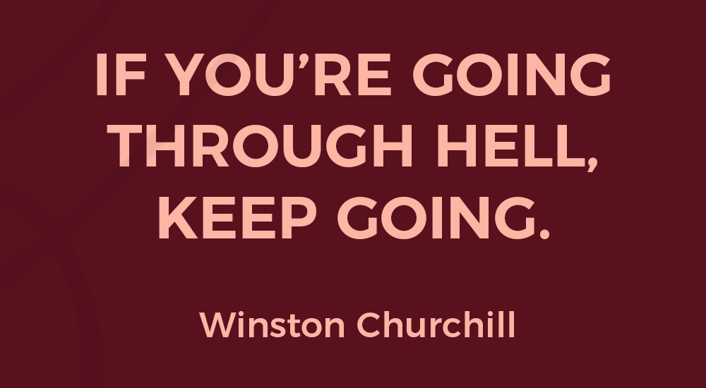 hustle_quotes_motivation_If-you're-going-through-hell.jpg