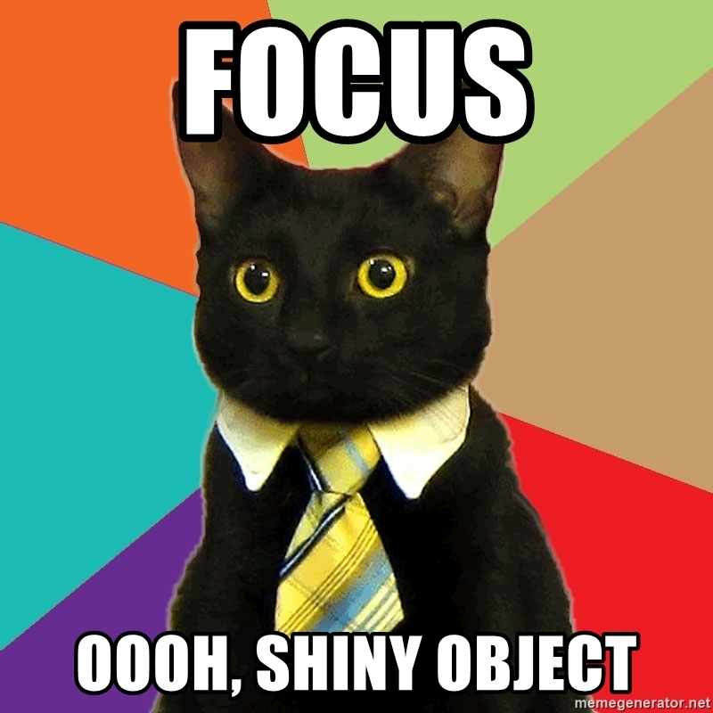 focus-oooh-shiny-object.jpg