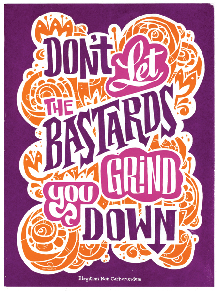 """Don't Let 'Em Grind You Down"" by Rory Phillips"
