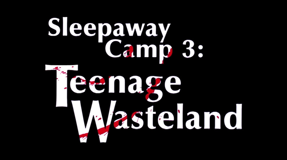 Sleepaway Camp 3: Baba O'Riley.
