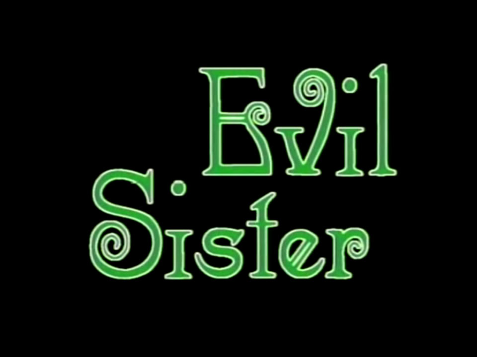 Cry Evil Sister.