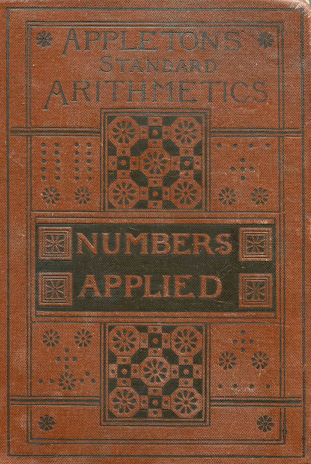 Appletons' Standard Arithmatics - Numbers Applied , 1886