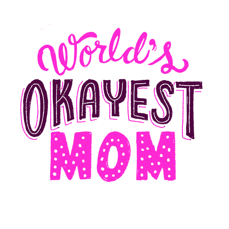 Worlds Okayest Mom