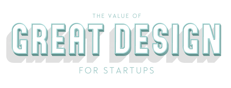 The Value Of Great Design For Startups By Simply Adam Mann