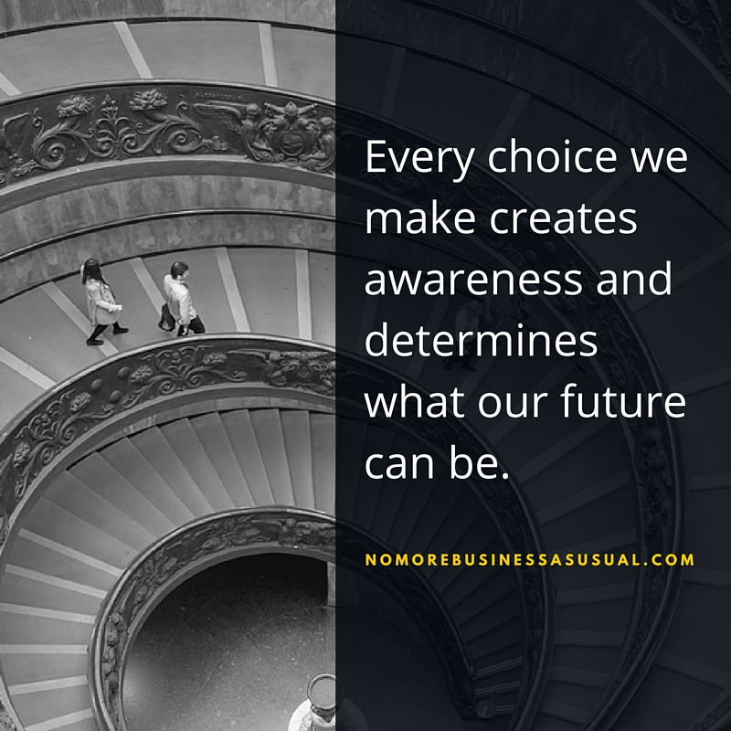 Choice Creates Awareness