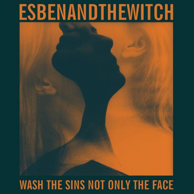 Esben-And-The-Witch-Wash-The-Sins-Not-Only-The-Face.jpg