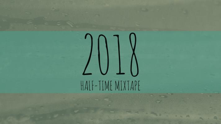 [Mixtape] 2018年上半年歌曲精選