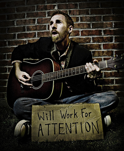 Will work for Attention, by Stephen Poff (via Flickr)