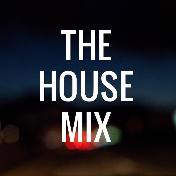 house mix: