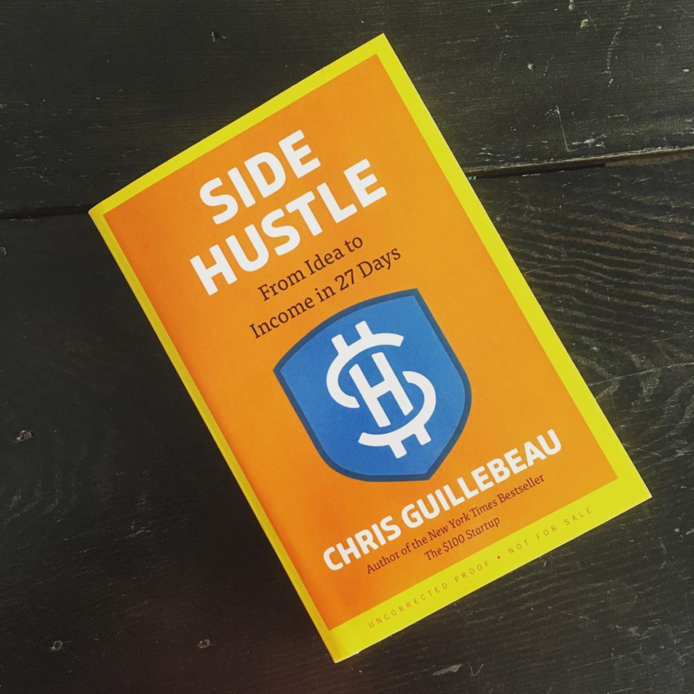 My advance copy of Chris Guillebeau's new book - Side Hustle.