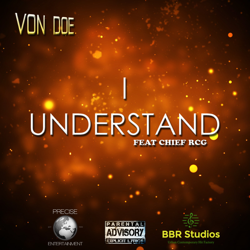 """Von Doe releases """"I Understand"""" featuring Chief RCG"""