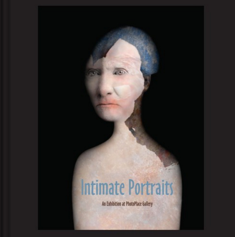 Intimate Portraits, an exhibition at PhotoPlace Gallery in Middlebury Vermont, juried by Joyce Tenneson.  Hardcover 7 x 7 - $48 or Softcover - $35
