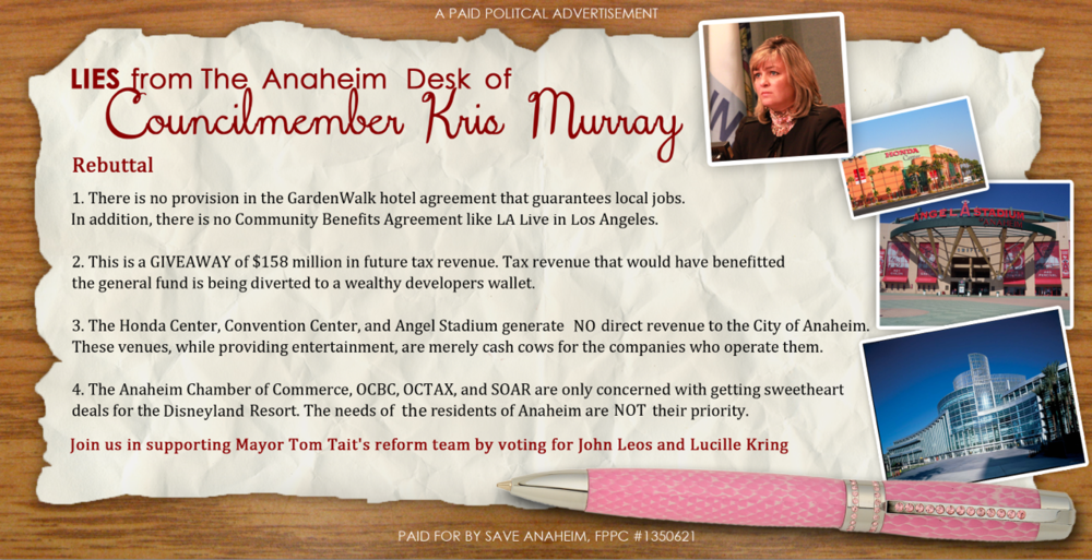 Save Anaheim PAC ran this ad in response to an ad placed by Kris Murray in the OC Register during the last election.