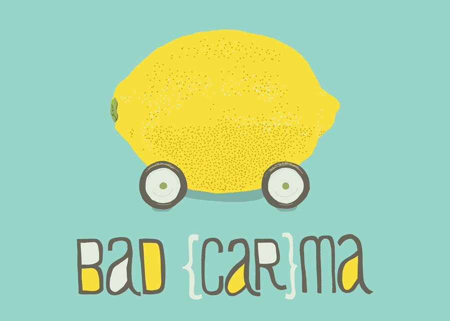 bad {car}ma   •    Posted   07.01.2013