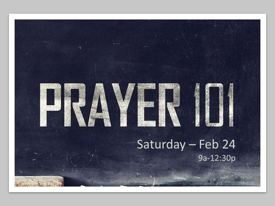 Prayer 101 Slide Feburary 2018.jpg