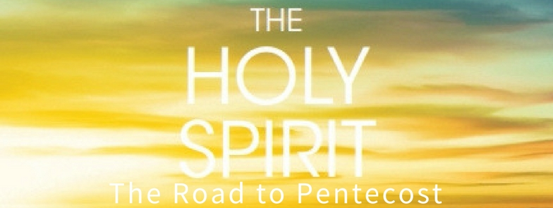 The holy spirit the road to pentecost the gifts of the holy the holy spirit the road to pentecost the gifts of the holy spirit justin law river heights vineyard church negle Image collections