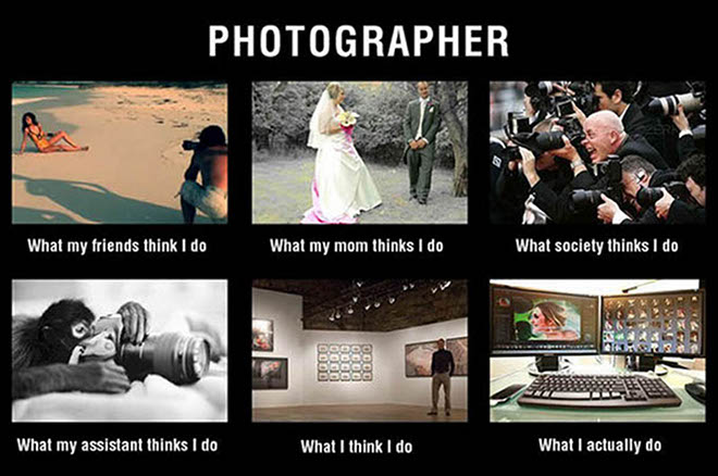 what-my-friends-think-I-do-what-i-actually-do-photographer.jpg