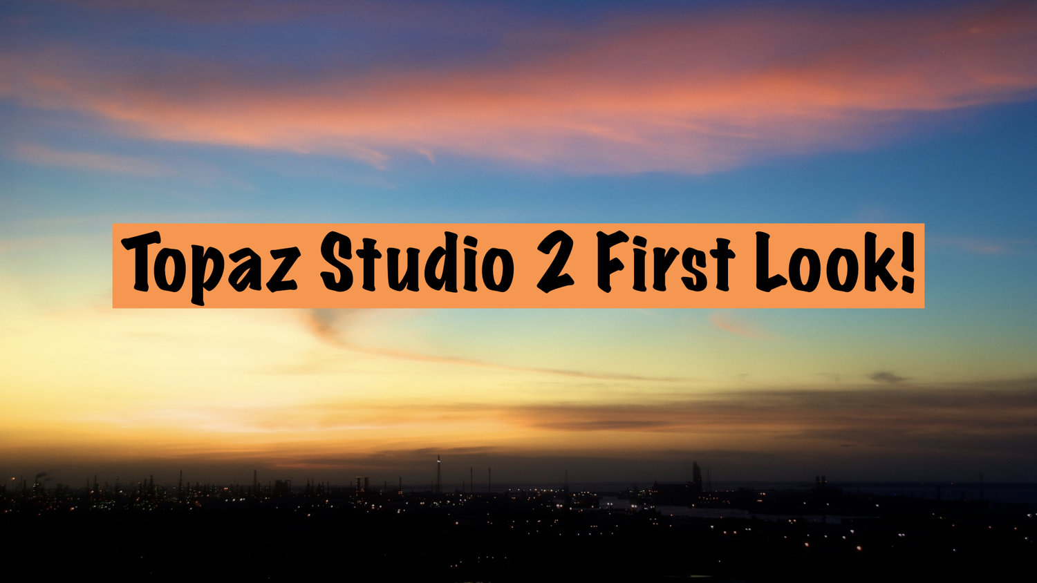 Topaz Studio 2: First Look Review! — Nomadic Pursuits - a
