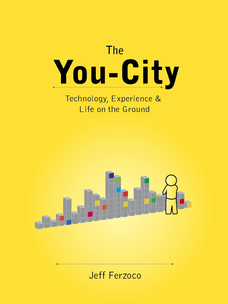 The You-City, by Jeff Ferzoco